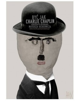 To be like Charlie Chaplin