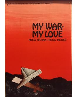 Moja wojna - moja miłość