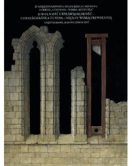 Konferencja: O wolność i sprawiedliwość. Chrześcijańska Europa - między wiarą i rewolucją