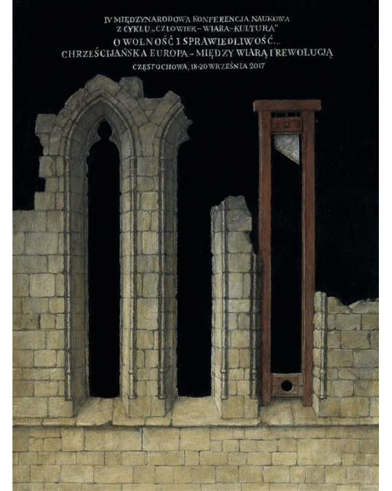 Conference: For Freedom and Justice. Christian Europe – Between Faith and Revolution