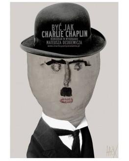To be like Charlie Chaplin, Staniszewski